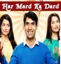 Har Mard Ka Dard 16th March 2017 Free Watch And Download Serial Online
