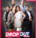 MTV Dropout 30th September 2017 Free Watch And Download Serial Online