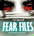 Fear Files Season 3 12th January 2019