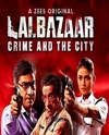 Lalbazaar (Zee5 Original) – Web Series