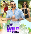 Mtv Wild Villa 1st May 2021